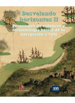 DESVELANDO HORIZONTES II. PERSONAJES DE ENTONCES Y TERMINOLOGÍA BÁSICA DE LA NAVEGACIÓN A VELA