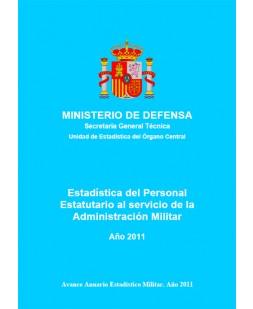 ESTADÍSTICA DE PERSONAL ESTATUTARIO AL SERVICIO DE LA ADMINISTRACIÓN MILITAR. AÑO 2011
