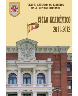 CENTRO SUPERIOR DE ESTUDIOS DE LA DEFENSA NACIONAL: CICLO ACADÉMICO 2011-2012