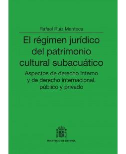 EL RÉGIMEN JURÍDICO DEL PATRIMONIO CULTURAL SUBACUÁTICO: ASPECTOS DE DERECHO INTERNO Y DE DERECHO INTERNACIONAL, PÚBLICO Y PRIVADO