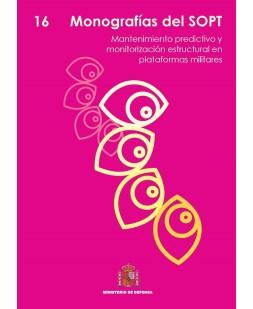 MONOGRAFÍAS DEL SOPT Nº16. MANTENIMIENTO PREDICTIVO Y MONITORIZACIÓN ESTRUCTURAL EN PLATAFORMAS MILITARES