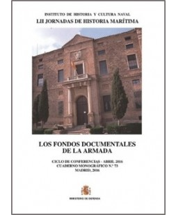LOS FONDOS DOCUMENTALES DE LA ARMADA. CUADERNO MONOGRÁFICO Nº 73