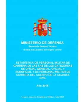 ESTADÍSTICA DE PERSONAL MILITAR DE CARRERA DE LAS FAS DE LAS CATEGORÍAS DE OFICIAL GENERAL, OFICIAL Y SUBOFICIAL Y DE PERSONAL MILITAR DE CARRERA DEL CUERPO DE LA GUARDIA CIVIL 2015