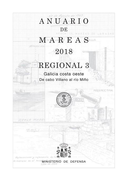ANUARIO DE MAREAS REGIONAL 3. GALICIA COSTA OESTE. DE CABO VILLANO AL RÍO MIÑO. 2018