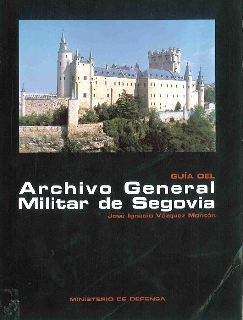 Guía del Archivo General Militar de Segovia
