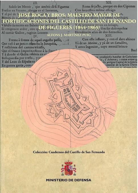 JOSÉ ROCA Y BROS: MAESTRO MAYOR DE FORTIFICACIONES DEL CASTILLO DE SAN FERNANDO DE FIGUERES (1844-1865)
