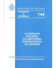 LA COOPERACIÓN MULTILATERAL EN EL MEDITERRÁNEO: UN ENFOQUE INTEGRAL DE LA SEGURIDAD