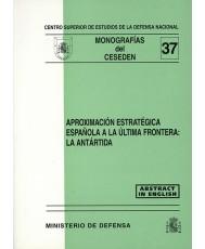 APROXIMACIÓN ESTRATÉGICA ESPAÑOLA A LA ÚLTIMA FRONTERA: LA ANTÁRTIDA