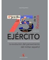75 AÑOS DE LA REVISTA EJÉRCITO. LA EVOLUCIÓN DEL PENSAMIENTO DEL MILITAR ESPAÑOL