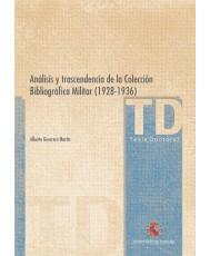 ANÁLISIS Y TRANSCENDENCIA DE LA COLECCIÓN BIBLIOGRÁFICA MILITAR (1928-1936)