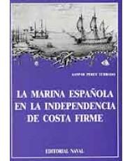 MARINA ESPAÑOLA EN LA INDEPENDENCIA DE COSTA FIRME, LA
