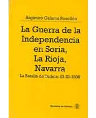 LA GUERRA DE LA INDEPENDENCIA EN SORIA, LA RIOJA Y NAVARRA. LA BATALLA DE TUDELA: 23-XI-1808