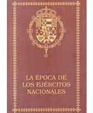HISTORIA DE LA INFANTERÍA ESPAÑOLA. LA ÉPOCA DE LOS EJÉRCITOS NACIONALES