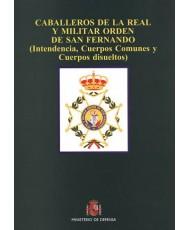 CABALLEROS DE LA REAL Y MILITAR ORDEN DE SAN FERNANDO: (INTENDENCIA, CUERPOS COMUNES Y CUERPOS DISUELTOS)