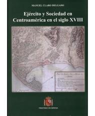 EJÉRCITO Y SOCIEDAD EN CENTROAMÉRICA EN EL SIGLO XVIII