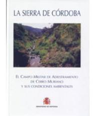 SIERRA DE CÓRDOBA: EL CAMPO MILITAR DE ADIESTRAMIENTO DE CERRO MURIANO Y SUS CONDICIONES AMBIENTALES, LA