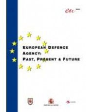 EUROPEAN DEFENCE AGENGY: PAST, PRESENT & FUTURE