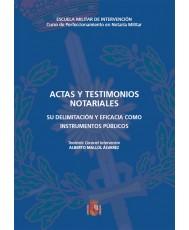 ACTAS Y TESTIMONIOS NOTARIALES: SU DELIMITACIÓN Y EFICACIA COMO INSTRUMENTOS PÚBLICOS