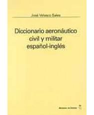 DICCIONARIO AERONÁUTICO CIVIL Y MILITAR (Español-Inglés)