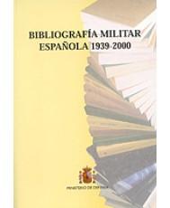 BIBLIOGRAFÍA MILITAR ESPAÑOLA (1939-2000)