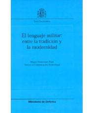LENGUAJE MILITAR: ENTRE LA TRADICIÓN Y LA MODERNIDAD, EL