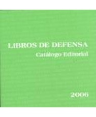 LIBROS DE DEFENSA. CATÁLOGO EDITORIAL 2006