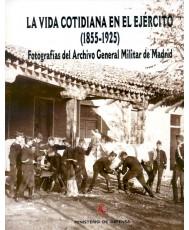 LA VIDA COTIDIANA EN EL EJÉRCITO (1855-1925): FOTOGRAFÍAS DEL ARCHIVO GENERAL MILITAR DE MADRID