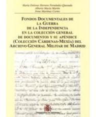 FONDOS DOCUMENTALES DE LA GUERRA DE LA INDEPENDENCIA EN LA COLECCIÓN GENERAL DE DOCUMENTOS Y SU APÉNDICE (COLECCIÓN CÁRDENAS-MEXÍA) DEL ARCHIVO GENERAL MILITAR DE MADRID