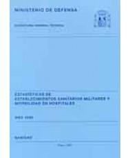 ESTADÍSTICA DE ESTABLECIMIENTOS SANITARIOS MILITARES Y MORBILIDAD EN HOSPITALES 1999