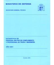 ESTADÍSTICA DEL PERSONAL MILITAR DE COMPLEMENTO Y PROFESIONAL DE TROPA Y MARINERÍA 2001