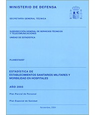 ESTADÍSTICA DE ESTABLECIMIENTOS SANITARIOS MILITARES Y MORBILIDAD EN HOSPITALES 2003
