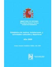ESTADÍSTICA DE CENTROS, INSTALACIONES Y ACTIVIDADES CULTURALES Y DEPORTIVAS 2009