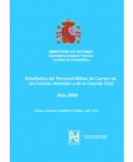 ESTADÍSTICA DEL PERSONAL MILITAR DE CARRERA DE LAS FUERZAS ARMADAS Y DE LA GUARDIA CIVIL 2009