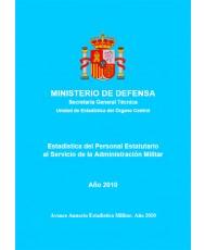 ESTADÍSTICA DE PERSONAL ESTATUTARIO AL SERVICIO DE LA ADMINISTRACIÓN MILITAR. AÑO 2010
