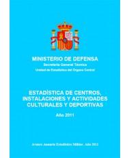 ESTADÍSTICA DE CENTROS, INSTALACIONES Y ACTIVIDADES CULTURALES Y DEPORTIVAS 2011