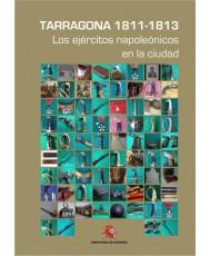 TARRAGONA 1811-1813. LOS EJÉRCITOS NAPOLEÓNICOS EN LA CIUDAD