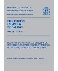 PECAL 2310. REQUISITOS OTAN PARA LOS SISTEMAS DE GESTIÓN DE CALIDAD DE SUMINISTRADORES DE AVIACIÓN, ESPACIALES Y DE DEFENSA
