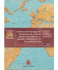 PERSPECTIVAS DE EVOLUCIÓN FUTURA DE LA POLÍTICA DE SEGURIDAD Y DEFENSA DE LA UE. ESCENARIOS DE CRISIS. Nº 167