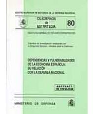 DEPENDENCIAS Y VULNERABILIDADES DE LA ECONOMÍA ESPAÑOLA: SU RELACIÓN CON LA DEFENSA NACIONAL