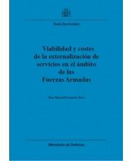 VIABILIDAD Y COSTES DE LA EXTERNALIZACIÓN DE SERVICIOS EN EL ÁMBITO DE LAS FUERZAS ARMADAS