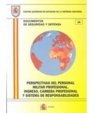 PERSPECTIVAS DEL PERSONAL MILITAR PROFESIONAL: INGRESO, CARRERA PROFESIONAL Y SISTEMA DE RESPONSABILIDADES