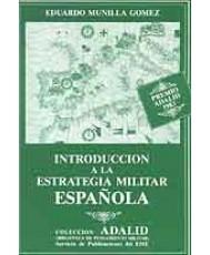 INTRODUCCIÓN A LA ESTRATEGIA MILITAR ESPAÑOLA