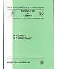 SEGURIDAD EN EL MEDITERRÁNEO: COLOQUIOS CASD-CESEDEN-CHEM-IDN 2000