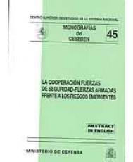 COOPERACIÓN FUERZAS DE SEGURIDAD-FUERZAS ARMADAS FRENTE A LOS RIESGOS EMERGENTES