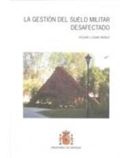 GESTIÓN DEL SUELO MILITAR DESAFECTADO, LA