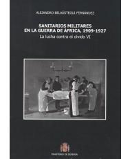 SANITARIOS MILITARES EN LA GUERRA DE ÁFRICA, 1909-1927: LA LUCHA CONTRA EL OLVIDO VI