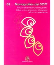 """UAS """"UNMANNED AIRCRAFT SYSTEM"""": SOBRE SU INTEGRACIÓN EN EL ESPACIO AÉREO NO SEGREGADO"""