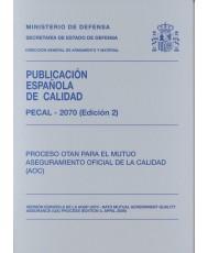 PECAL 2070. PROCESO OTAN PARA EL MUTUO ASEGURAMIENTO OFICIAL DE LA CALIDAD (AOC)