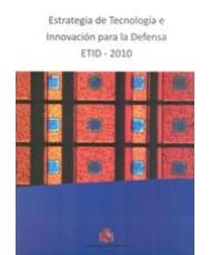 ESTRATEGIA DE TECNOLOGÍA E INNOVACIÓN PARA LA DEFENSA ETID - 2010