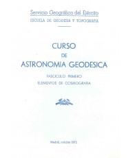 CURSO DE ASTRONOMÍA GEODÉSICA. Fascículo primero. Elementos de cosmografía